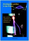 Zündspulen prüfen in der Praxis - Mess- und Prüfmöglichkeiten von Zündspulen in der Werkstattpraxis