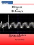 Störsignale im Kfz-Bordnetz - Störungen im Bordnetz finden und beseitigen